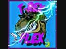 T-REX_FLEX(SHIT)