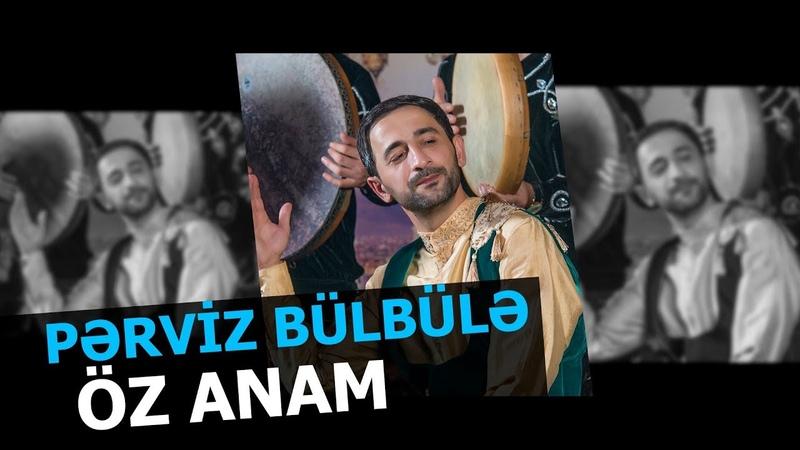 Pərviz Bülbülə - Öz Anam (Video Rolik)