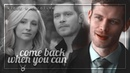• Klaus Caroline | Come back when you can