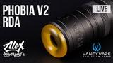 Не обзор Phobia V2 RDA by Alex vapers MD & Vandy Vape