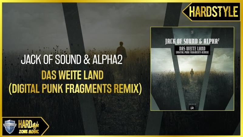 Jack Of Sound Alpha2 - Das Weite Land (Digital Punk Fragments Remix) (Original)