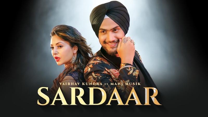Sardaar Vaibhav Kundra (Full Song) Manj Musik | Latest Songs 2018