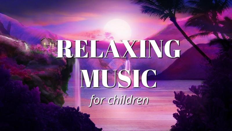 Relaxing Sleep Music for Children 🎵Nap time   Relaxation music   Inner peace   Bedtime Music