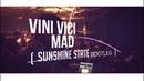 Vini Vici - Mad Sunshine State Bootleg 2018