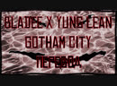 Bladee x Yung Lean Gotham City RUS SUB ПЕРЕВОД СУБТИТРЫ НА РУССКОМ