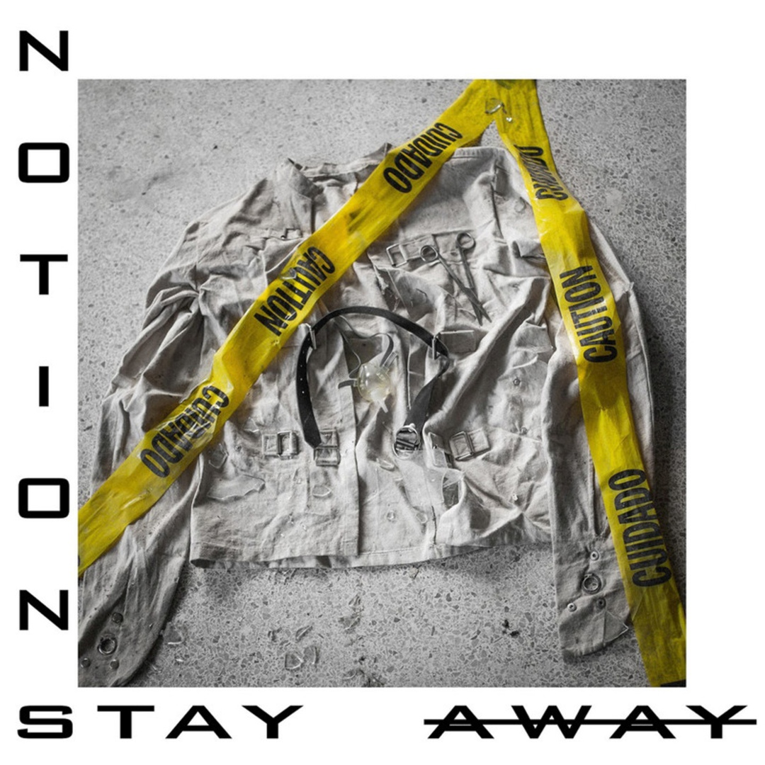 Notions - Stay Away