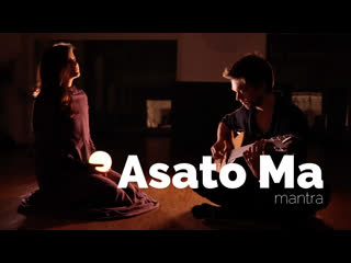 Asato ma mantra (fingerstyle guitar and voice)