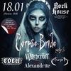 18.01 - CORPSE BRIDE PARTY - Москва, Rock House!