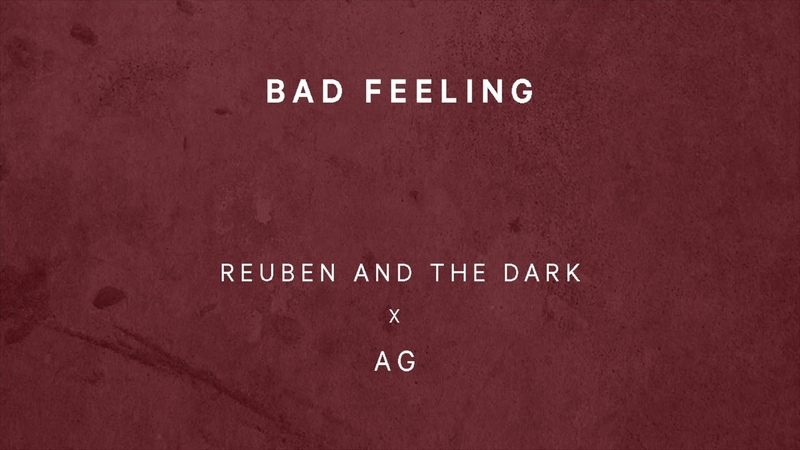 Reuben and The Dark x AG - Bad Feeling (Official Audio)