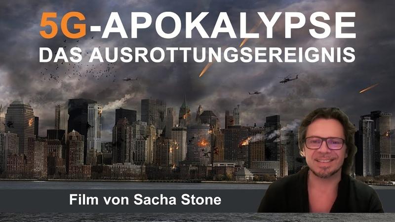 5G-Apokalypse – Das Ausrottungsereignis (Film von Sacha Stone) | Freitag 14. Juni 2019 | www.kla.tv