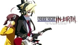 Under Night In-Birth OST Gathers Under Night(Character Select Theme)