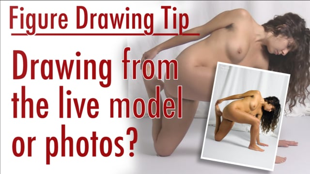DRAWING TIP Drawing from Photos or the Live Model. Whats best