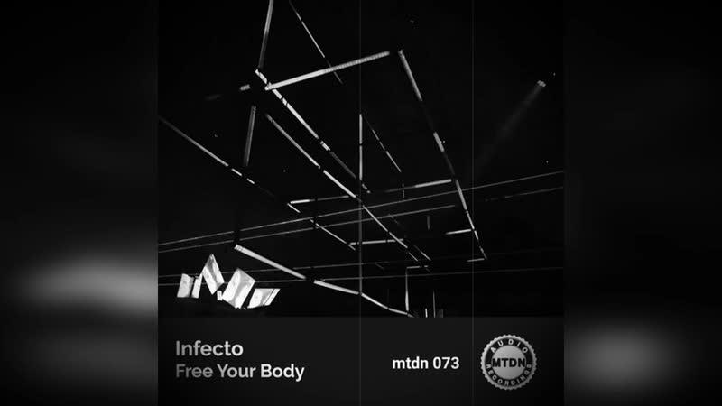 Infecto - Free Your Body (Luigi Castaldo Remix) technomusic Tech DJ Mixes Sets new Sound mtdnaudio djproducer