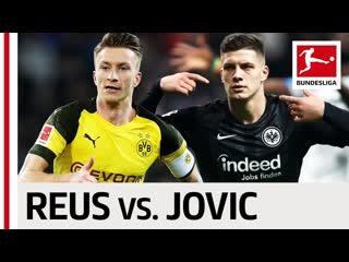 Marco Reus vs. Luka Jovic - Dortmunds Captain Frankfurts Shooting Star Go He