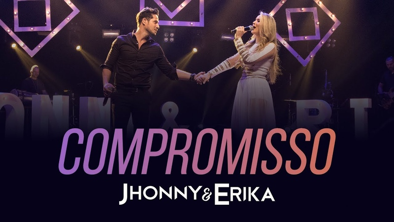 Jhonny e Erika Compromisso DVD Pra Sempre Ao Vivo