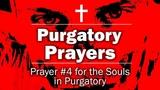 Purgatory Prayers - Prayer #4 for the Souls in Purgatory