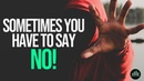 The Courage To Say No When You Must Say No Fearless Motivation