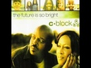 C Block The Future is so Bright Extended mix