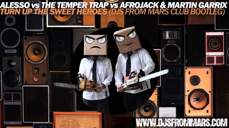 Alesso vs TheTemperTrap vs Afrojack - Turn Up The Sweet Heroes (DjsFromMars Club Bootleg) » Freewka.com - Смотреть онлайн в хорощем качестве