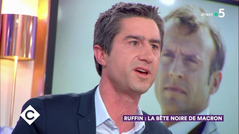 François Ruffin : la bête noire d'Emmanuel Macron - C à Vous - 13/03/2019