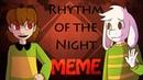 Chara and Asriel ||| Rhythm of the Night MEME