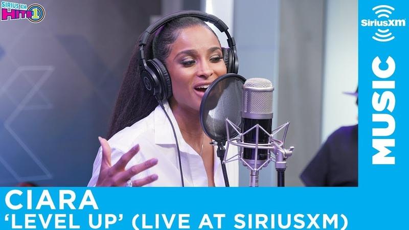 Ciara - Level Up [Live @ SiriusXM]