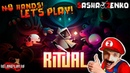 Ritual Gameplay (Chin Mouse Only)