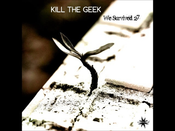 Kill The Geek - We Survived 27 [EP PREVIEW] 28 June 2019