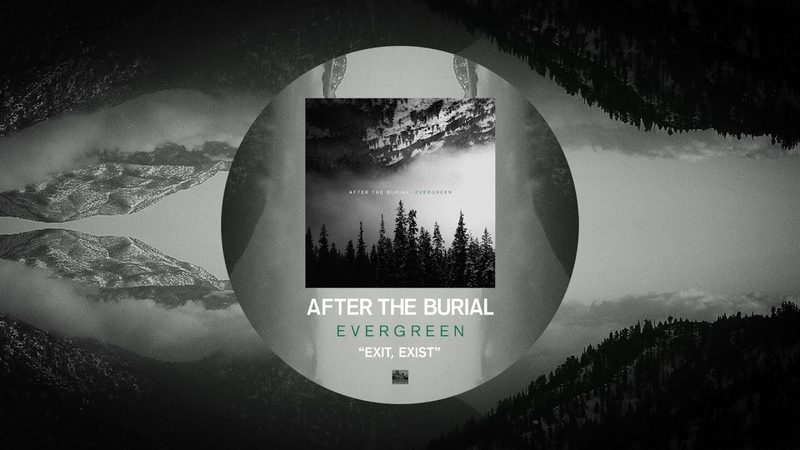 AFTER THE BURIAL - Exit, Exist