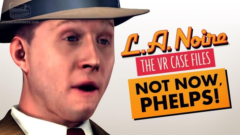 L.A. Noire VR - Зеркало ты буря искра безумие