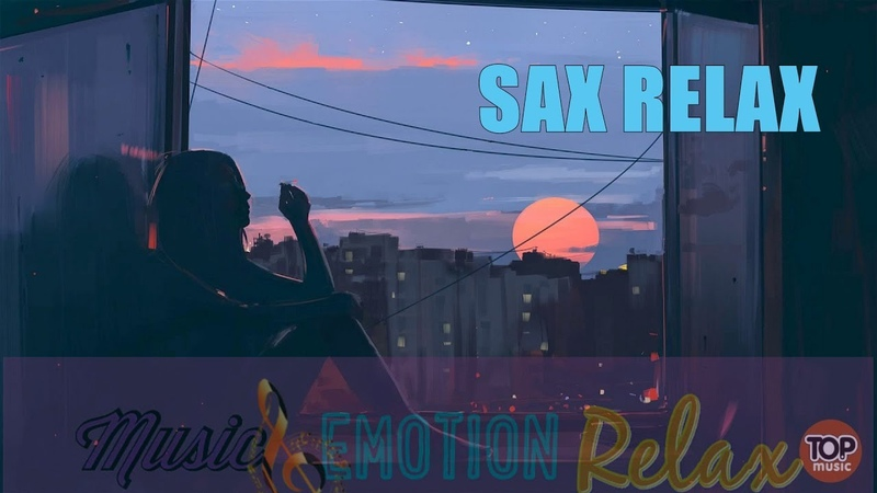 Sax Lounge Smooth Jazz Saxophone Soft Instrumental Relaxing Music Emotion Relax
