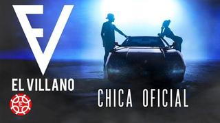 El Villano - Chica Oficial (Videoclip Oficial)