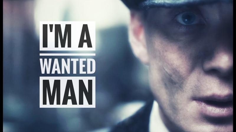Peaky Blinders - Im a Wanted Man