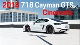 2018 Porsche 718 Cayman GTS  Cinematic 4K