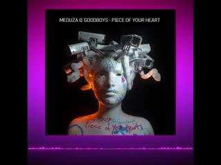 Meduza goodboys - piece of your heart.mp4