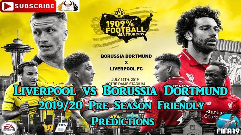 Liverpool vs Borussia Dortmund | 2019-20 pre-season Friendly | Predictions FIFA 19