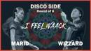 MARID vs WIZZARD | DISCO SIDE - Quarter Final | 2019 l FEEL WAACK VOL.1