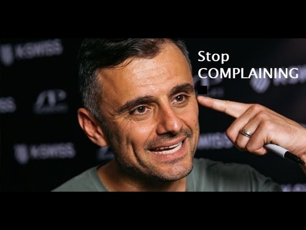 SHUT UP STOP COMPLAINING and FOCUS on what you do best! Gary Vee Joe Rogan
