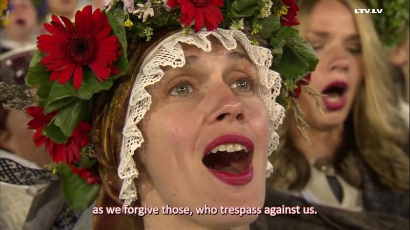 Latvian Song Festival 2018 - Mūsu Tēvs debesīs (Our Father, Who Art in Heaven) ENGLISH Subtitles