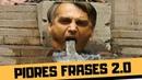 AS PIORES FRASES DO BOLSONARO 2.0