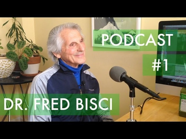 50 YEARS ON RAW FOOD Dr Fred Bisci PODCAST 1