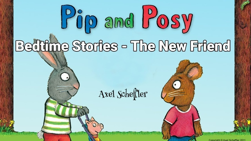 Bedtime Stories Pip and Posy The New Friend