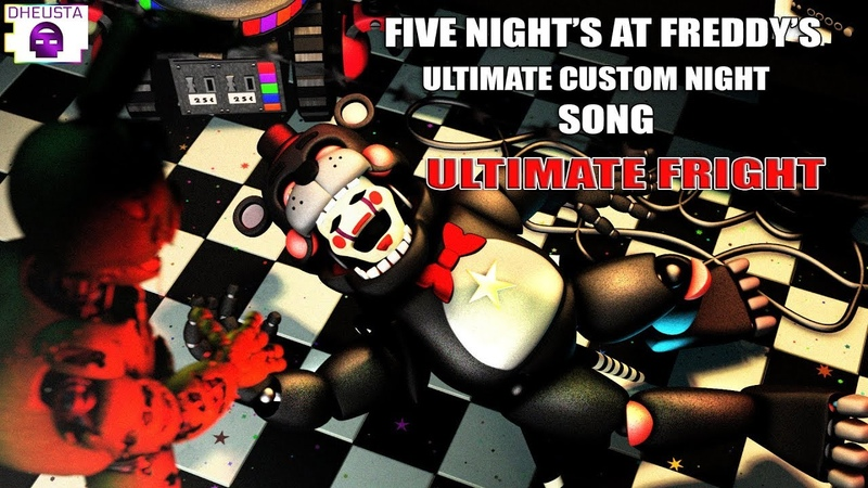 FNAF ULTIMATE CUSTOM NIGHT SONG ULTIMATE FRIGHT By DHEUSTA OFFICIAL SFM