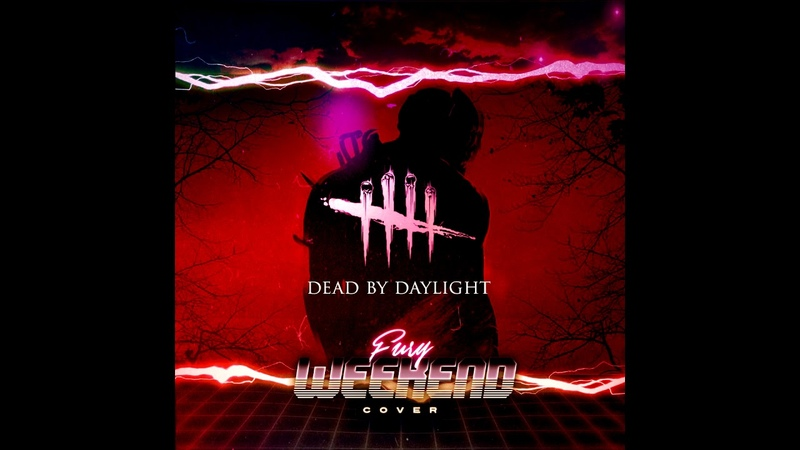 Dead By Daylight Main Theme Fury Weekend cover