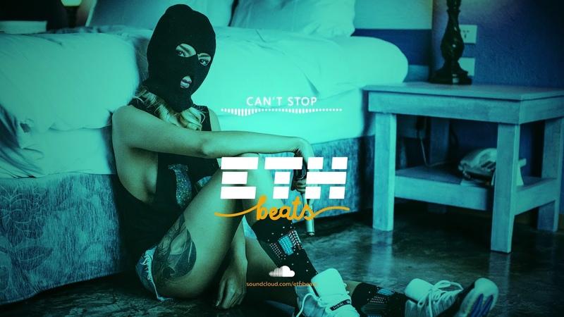 Can't Stop Banger Rap Trap Hip Hop Instrumental Newschool Beat prod by ETH Beats