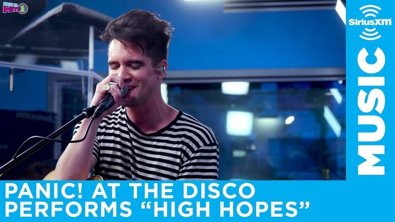 Panic! At The Disco - High Hopes [Live @ SiriusXM]