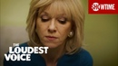 BTS: The Women of The Loudest Voice w/ Naomi Watts More | SHOWTIME