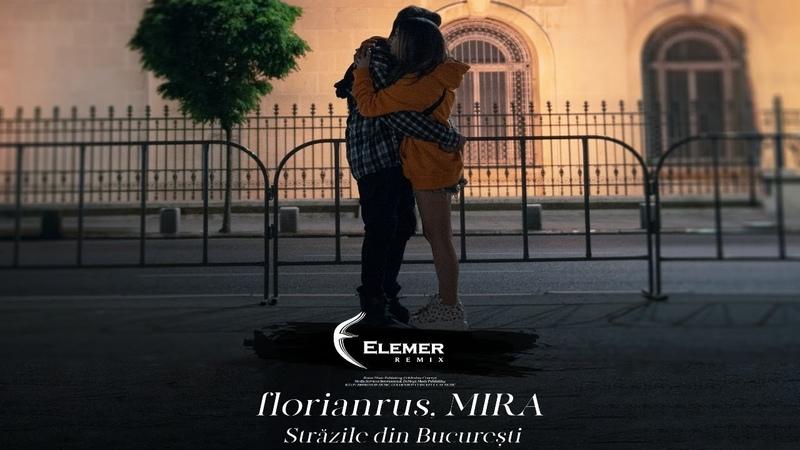 Florianrus, MIRA - Strazile din Bucuresti (Elemer Remix)
