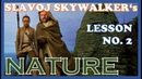 Zizek in Star Wars - Slavoj Skywalker's Lesson Two: Nature
