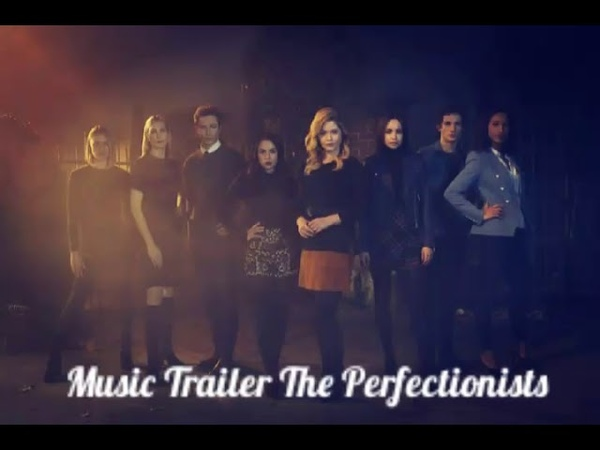 MUSIC TRAILER PLL - THE PERFECTIONISTS (TRILLS - CROOKED HEART)